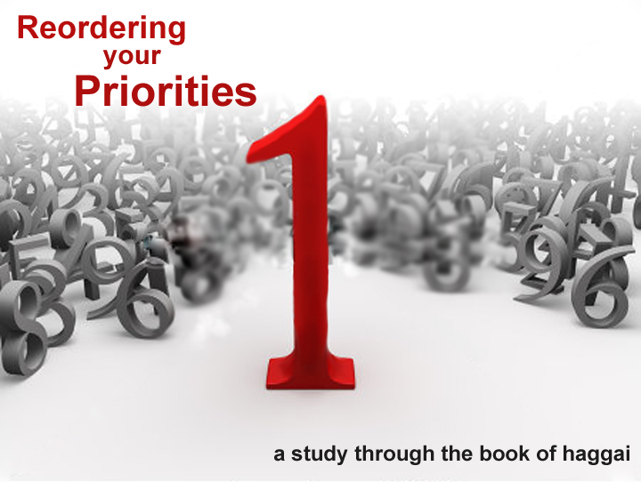Reordering Your Priorities - Week One