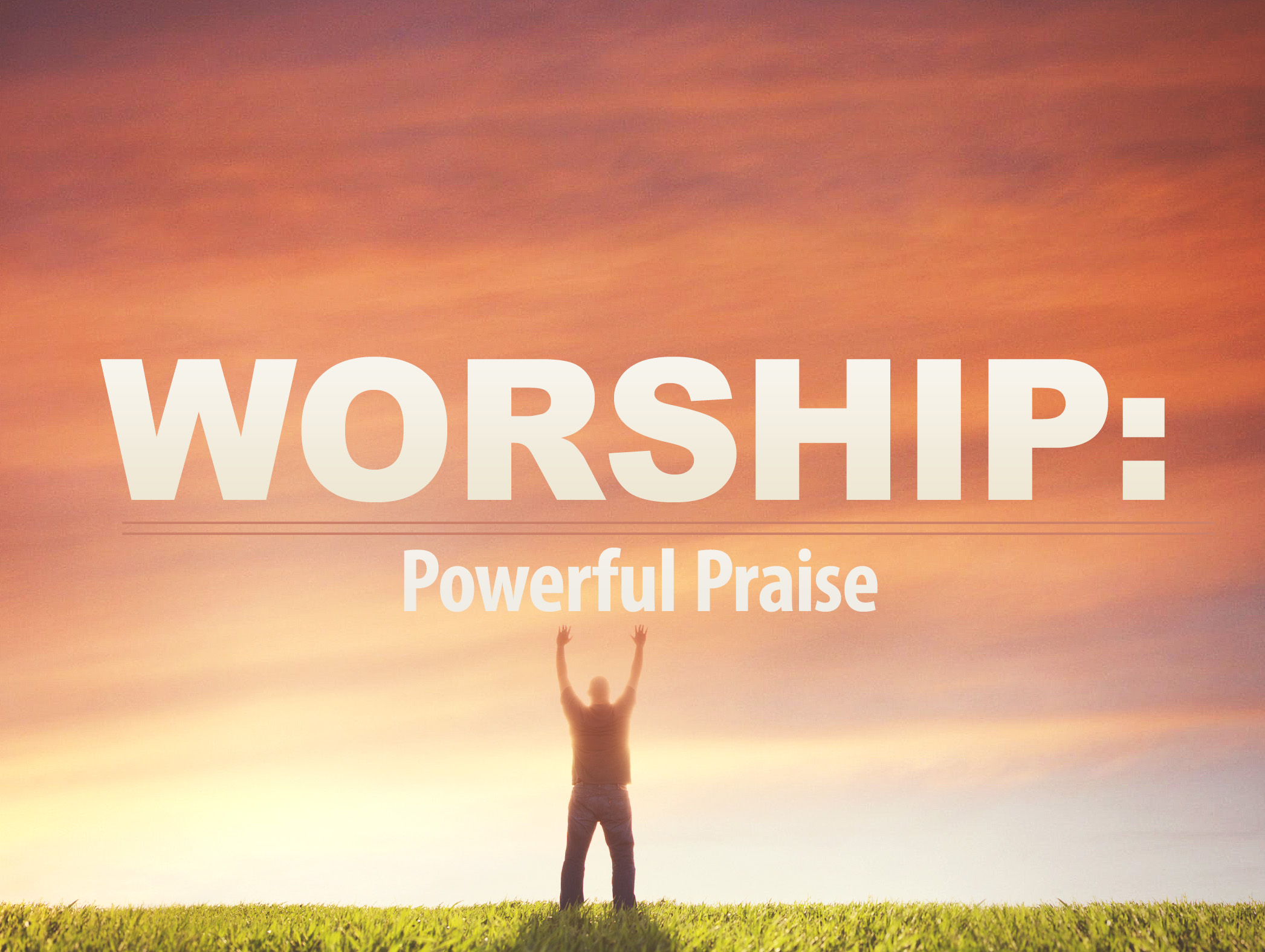 Worship: Powerful Praise