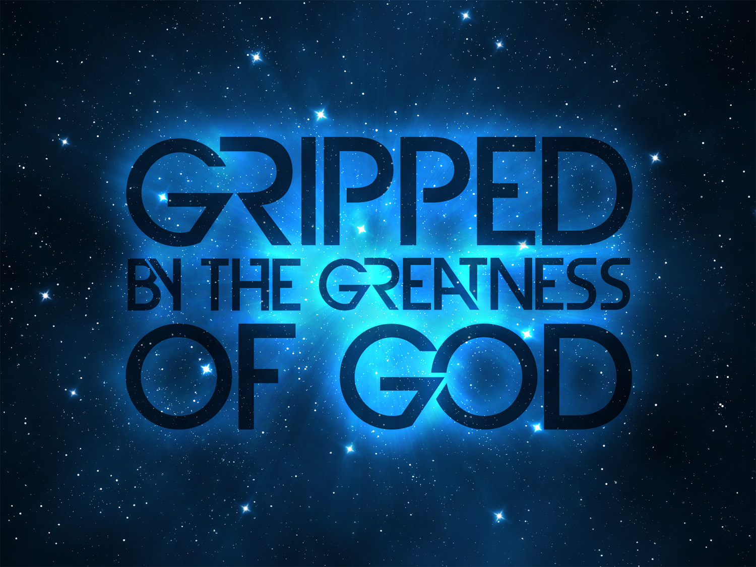 Gripped by the Greatness of God- In Awe of Him - Week One